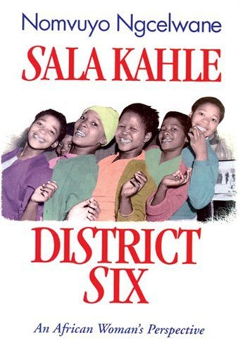 9780795700811: Sala Kahle, District Six: An African Woman's Perspective