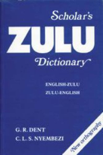 Scholar's Zulu Dictionary: English-Zulu/Zulu-English