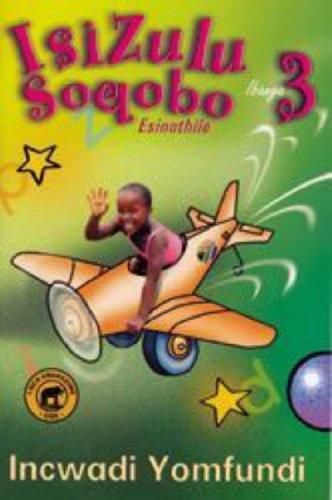 9780796022561: IsiZulu Soqobo Esinothile: Gr 3: Learner's Book