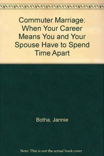 9780796308054: Commuter Marriage: When Your Career Means You and Your Spouse Have to Spend Time Apart