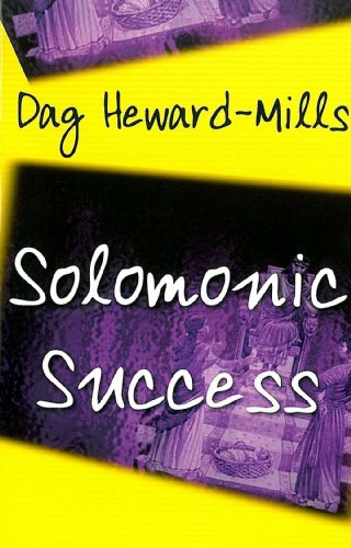 Solomonic Success: Heward-Mills, Dag