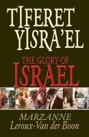 Tiferet Yisra'el: The Glory of Israel: Marzanne Leroux-Van Der