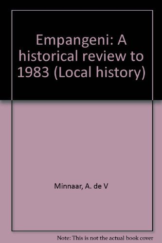 9780796900883: Empangeni, a historical review to 1983 (Local history)