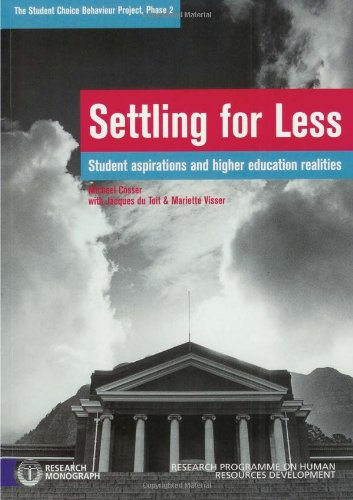 9780796920454: Settling for Less: Student Aspirations and Higher Education Realities (Research Monograph / Research Programme on Human Resources D)
