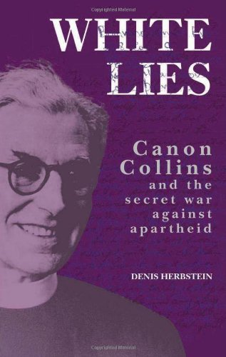 9780796920881: White Lies: Canon Collins and the Secret War Against Apartheid