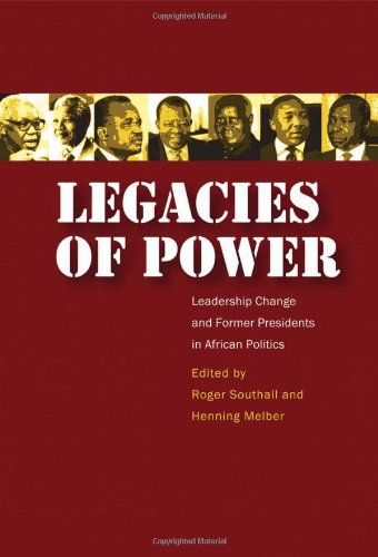 9780796921208: Legacies of Power: Leadership Change and Former Presidents in African Politics