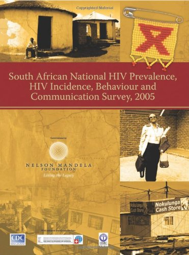 9780796921529: South African National HIV Prevalence, HIV Incidence, Behaviour and Communication Survey, 2005