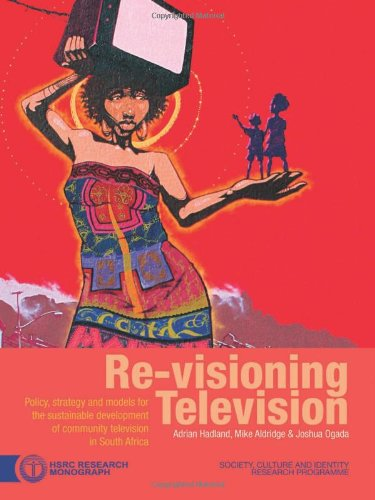 Re-Visioning Television: Policy, Strategy and Models for the Sustainable Development of Community ...