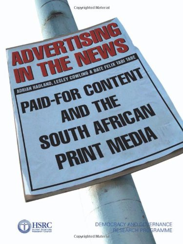 9780796921833: Advertising in the News: Paid-for Content and the South African Print Media