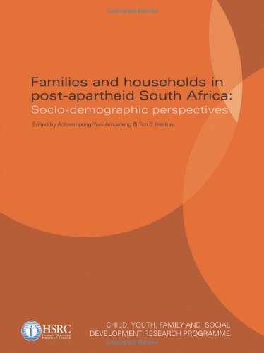 Families and Households in Post-Apartheid South Africa: Socio-Demographic Perspectives: Amoateng, ...