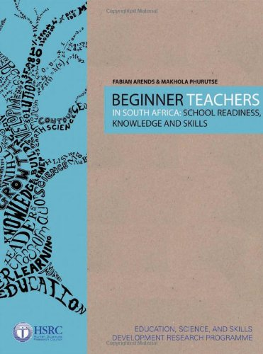 9780796922427: Beginner Teachers in South Africa: School Readiness, Knowledge and Skills (Teacher Education in South Africa)