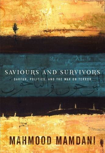 9780796922526: Saviours and Survivors: Darfur, Politics and the War on Terror