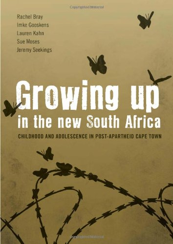 Growing Up in the New South Africa: Childhood and Adolescence in Post-Apartheid Cape Town (...