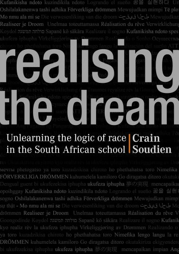 9780796923806: Realising the Dream: Unlearning the Logic of Race in the South African School