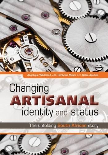 Changing Artisanal Identity and Status: The Unfolding: Angelique Wildschut, Tamlynne