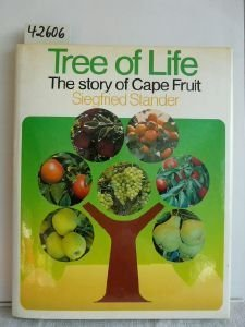 9780797100084: Tree of life : the story of Cape fruit by Siegfried Stander