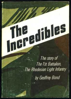 9780797402348: The incredibles : the story of the 1st Battalion, the Rhodesian Light Infantry