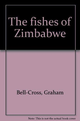 The Fishes of Zimbabwe: Bell-Cross, Graham &