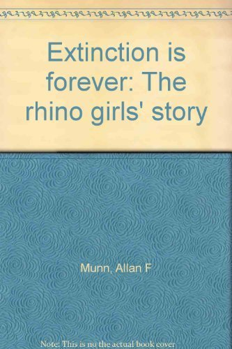 9780797409293: Extinction is forever: The rhino girls' story