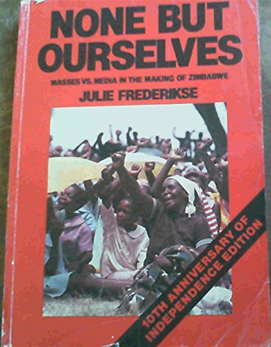 9780797409613: None but ourselves: Masses vs media in the making of Zimbabwe
