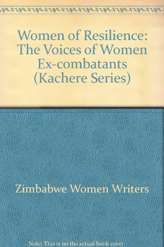 9780797420021: Women of Resilience: The Voices of Women Ex-Combatants (Kachere Series)