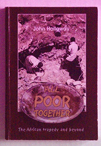 All Poor Together: The African Tragedy and beyond: Hollaway, John