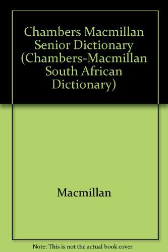 9780797805477: Chambers Macmillan Senior Dictionary (Chambers-Macmillan South African Dictionary)