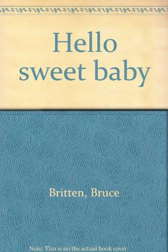 9780797900455: Hello sweet baby