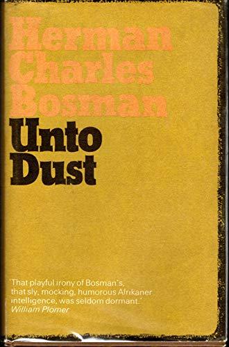 Unto Dust: Bosman Herman Charles