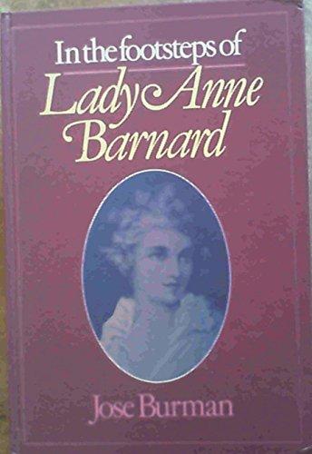 IN THE FOOTSTEPS OF LADY ANNE BARNARD.: Burman, Jose.