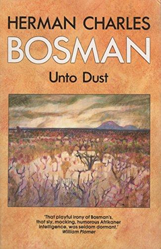 Unto Dust: Herman Charles Bosman