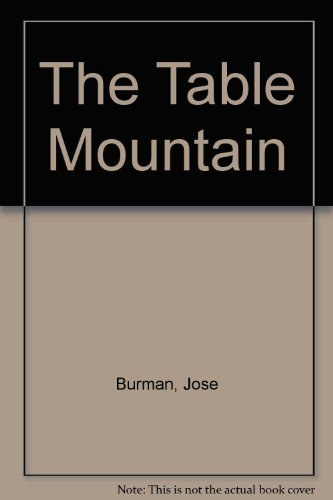 The Table Mountain: Jose Burman
