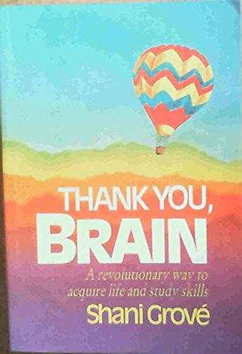 9780798130240: Thank You, Brain: A Revolutionary Way To Acquire Life And Study Skills