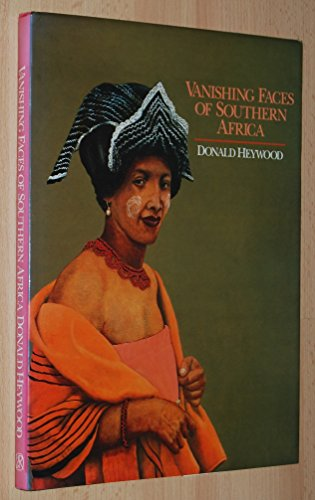 9780798133036: Vanishing faces of Southern Africa