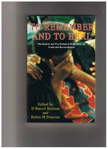 To Remember and to Heal: Theological and: H. Russel