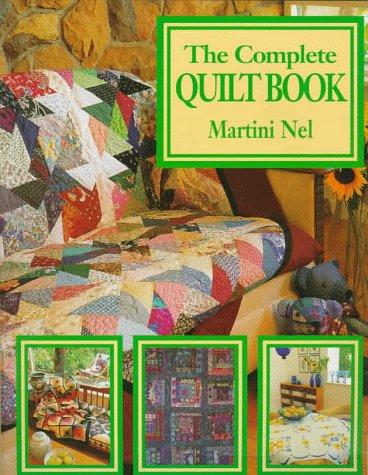 Complete Quilt Book: Nel, Martini