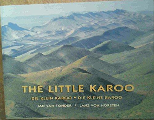 The Little Karoo = Die Klein Karoo: Van Tonder, Jan;Von