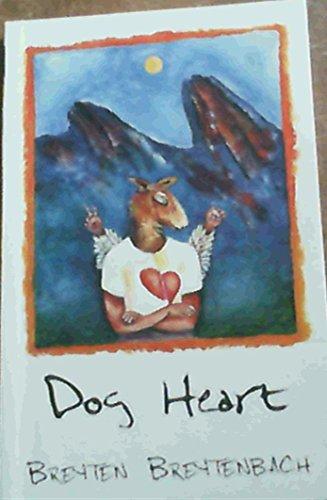 9780798138567: Dog heart: A travel memoir - AbeBooks - Breytenbach,  Breyten: 0798138564