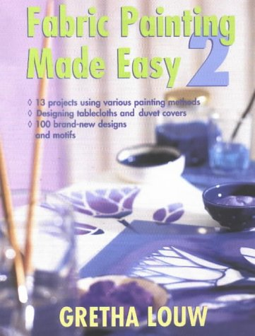Fabric Painting Made Easy II (Paperback): Gretha Louw