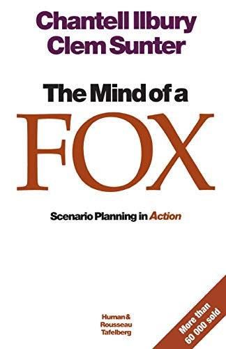 The Mind of a Fox;Scenario Planning in Action