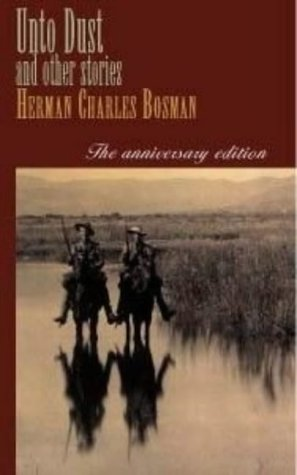 Unto Dust and Other Stories (The anniversary: Charles Bosman, Herman