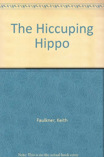 9780798144346: The Hiccuping Hippo