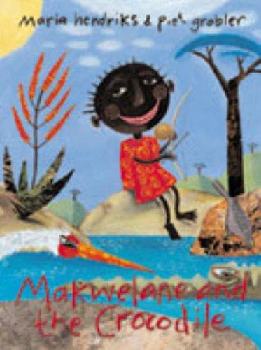 Makwelane and the Crocodile: Hendricks, Maria