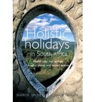 Holistic Holidays in South Africa: Spicer, Sharyn; Nepgen,