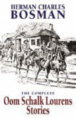 The Complete Oom Schalk Lourens Stories: Bosman, Herman Charles