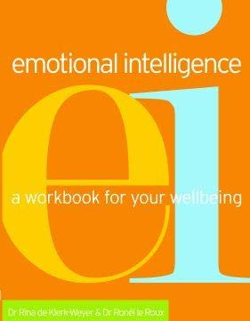 Emotional Intelligence: A Workbook for Your Wellbeing: Ronel le Roux,