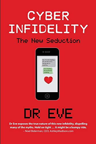 Cyber Infidelity: The New Seduction: Dr Eve