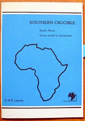 Southern crucible. South Africa : future world in microcosm