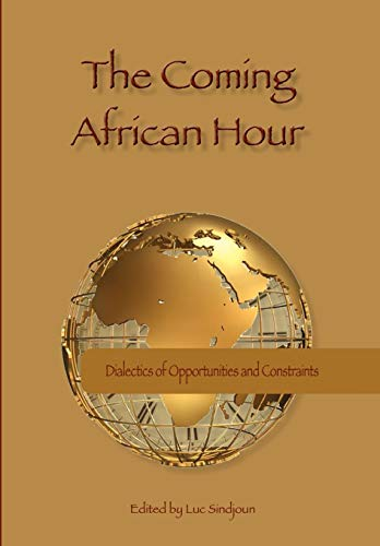 The Coming African Hour: Dialectics of Opportunities: Luc Sindjoun