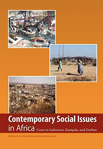 9780798302449: Contemporary Social Issues in Africa. Cases in Gaborone, Kampala, and Durban